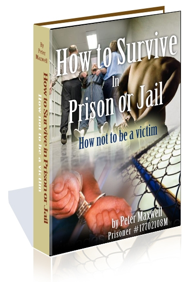 How To Survive In Prison Or Jail by Peter Maxwell ebook pdf 2