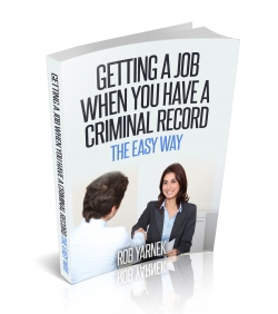 Getting A Job When You Have A Criminal Record