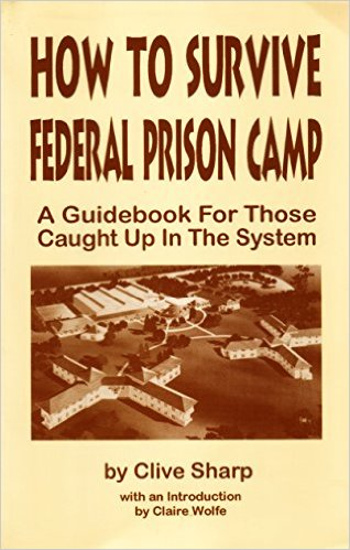 How To Survive Federal Prison Camp By Clive Sharp book cover