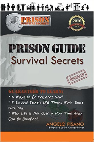Prison Survival Secrets Revealed by Angelo Pisano ebook pdf